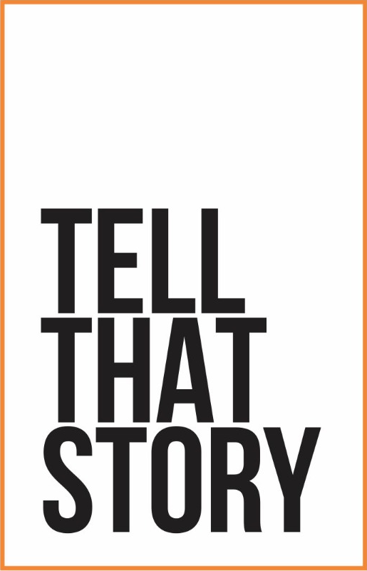 Tell That Story